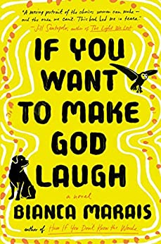 If You Want to Make God Laugh by [Bianca Marais]