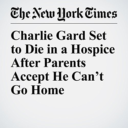 Charlie Gard Set to Die in a Hospice After Parents Accept He Can't Go Home copertina