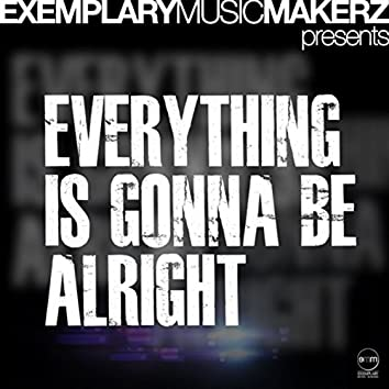 Everything Is Gonna Be Alright (Muzikman Edition)