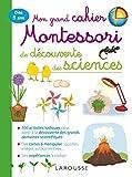 Mon grand cahier Montessori de dcouverte des sciences