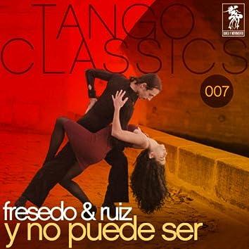 Tango Classics 007: Y no puede ser