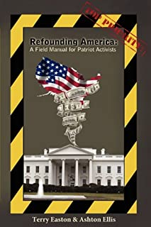 Refounding America: A Field Manual for Patriot Activists