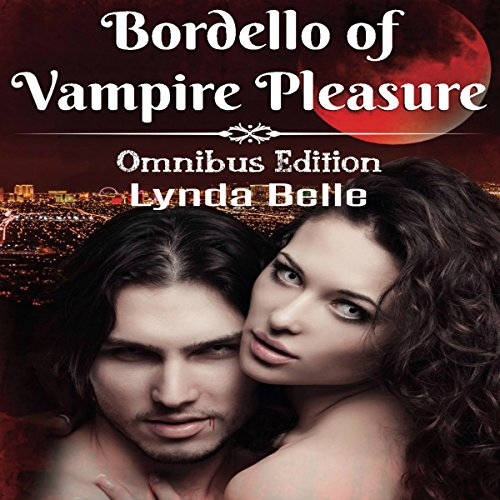Bordello of Vampire Pleasure: Vampire Pleasures Series Omnibus audiobook cover art