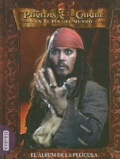 Piratas del Caribe en el Fin del Mundo: El Album de la Pelicula (Spanish Edition)