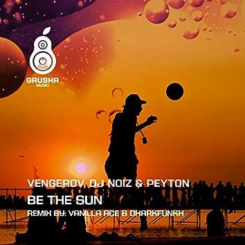 Be the Sun