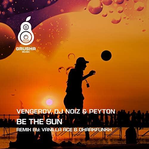 Vengerov, DJ Noiz & Peyton