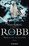 Mord ist ihre Leidenschaft: Roman (Eve Dallas, Band 6) - J.D. Robb
