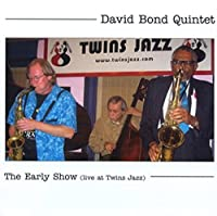 David Bond Quintet: The Early Show (Live At Twins Jazz) (2015-05-03)
