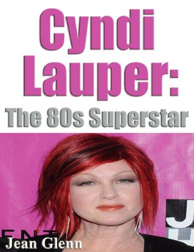 Cyndi Lauper-The 80's Superstar (English Edition)