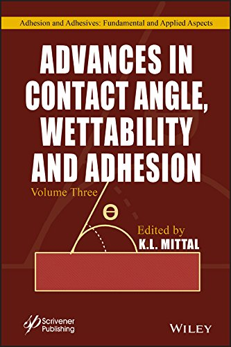 Advances in Contact Angle, Wettability and Adhesion, Volume 3 (English Edition)