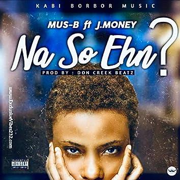 Na So Ehn (feat. JayMoney)