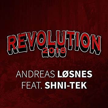 Revolution 2018 (feat. Shni-Tek)