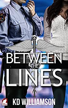Between the Lines (Cops and Docs Book 3) by [KD Williamson]