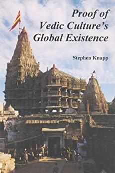 Proof of Vedic Culture's Global Existence by [Stephen Knapp]