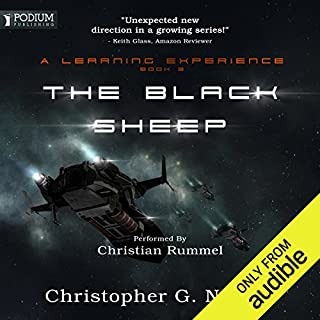 The Black Sheep     A Learning Experience, Book 3              By:                                                                                                                                 Christopher G. Nuttall                               Narrated by:                                                                                                                                 Christian Rummel                      Length: 11 hrs and 16 mins     179 ratings     Overall 4.6