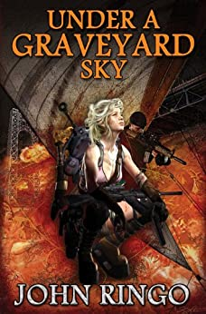 Under a Graveyard Sky (Black Tide Rising Book 1) by [John Ringo]