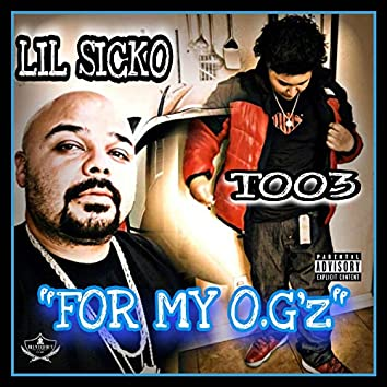 """""""FOR MY O.G'z"""""""