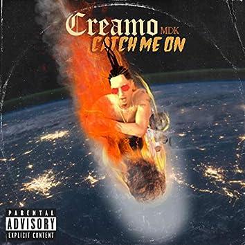 Catch Me On