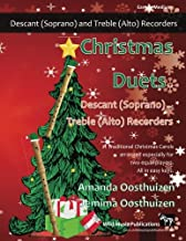 Christmas Duets for Descant (Soprano) and Treble (Alto) Recorders: 21 Traditional Christmas Carols arranged for equal desc...