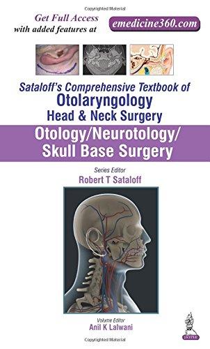 Sataloff's Comprehensive Textbook of Otolaryngology: Head & Neck Surgery: Otology/Neurotology/Skull Base Surgery