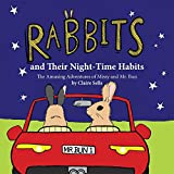 Rabbits and Their Night-Time Habits: The Amusing Adventures of Missy and Mr. Bun (English Edition)