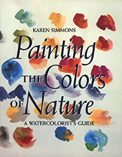 Painting the Colors of Nature: A Watercolorist's Guide