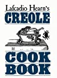 Lafcadio Hearn's Creole Cook Book
