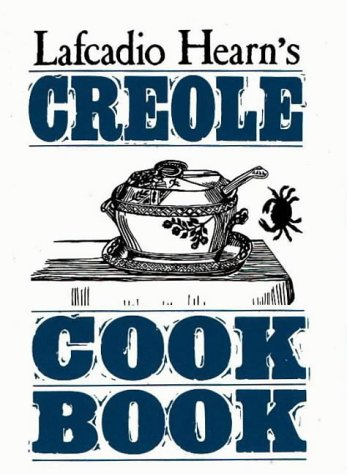 Lafcadio Hearn's Creole Cook Bookの詳細を見る