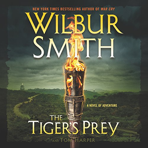 TheTiger's Prey     A Novel of Adventure              Written by:                                                                                                                                 Wilbur Smith,                                                                                        Tom Harper                               Narrated by:                                                                                                                                 Mike Grady                      Length: 15 hrs and 16 mins     9 ratings     Overall 4.7