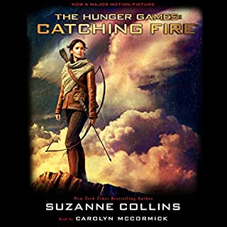 Catching Fire     Hunger Games, Book 2              Written by:                                                                                                                                 Suzanne Collins                               Narrated by:                                                                                                                                 Carolyn McCormick                      Length: 11 hrs and 37 mins     82 ratings     Overall 4.6
