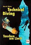 Technical Diving, Tauchen am Limit