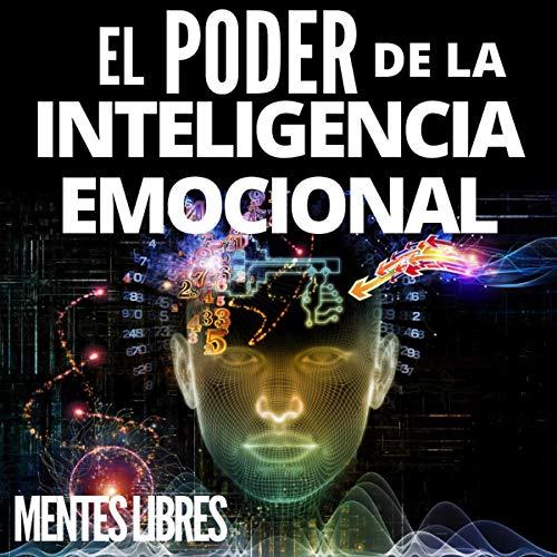 El Poder De La Inteligencia Emocional [The Power of Emotional Intelligence] cover art