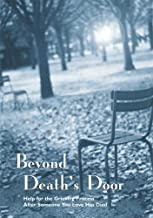 Beyond Death's Door: He for the Grieving Process After Someone You Love Has Died