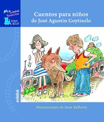 CUENTOS PARA NIÑOS DE JOSÉ AGUSTÍN GOYTISOLO (Tren azul: Mis Cuentos Favoritos)