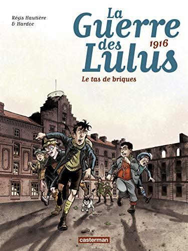 1916, le tas de briques: LE TAS DE BRIQUES