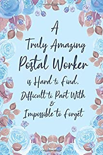 A Truly Amazing Postal Worker is Hard to Find Difficult to Part With and Impossible to Forget: 6x9