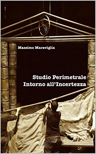 STUDIO PERIMETRALE INTORNO ALL'INCERTEZZA (Italian Edition)