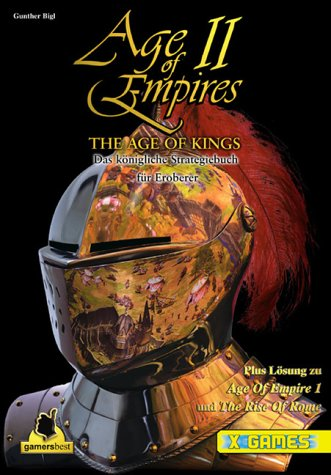 Age Of Empires II - The Age Of Kings. Plus Lösungen zu Age Of Empires I und The Rise Of Rome