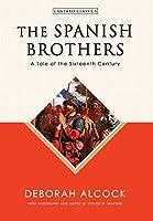 The Spanish Brothers: A Tale of the Sixteenth Century (Cántaro Classics)