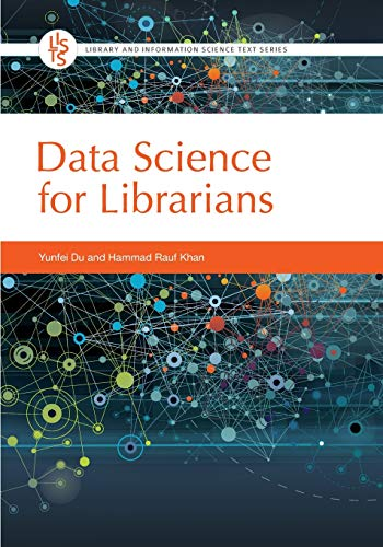Compare Textbook Prices for Data Science for Librarians Library and Information Science Text  ISBN 9781440871214 by Du, Yunfei,Khan, Hammad Rauf
