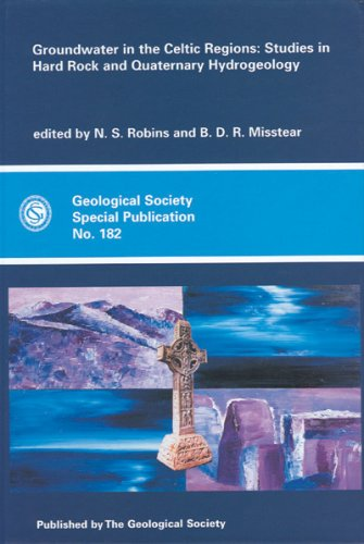 Groundwater in the Celtic Regions: Studies in Hard-Rock and Quaternary Hydrogeology (Geological Society of London Special Publications)