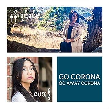 Go Corona Go Away Corona