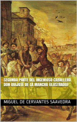 Segunda parte del ingenioso caballero don Quijote de la Mancha (Ilustrado)