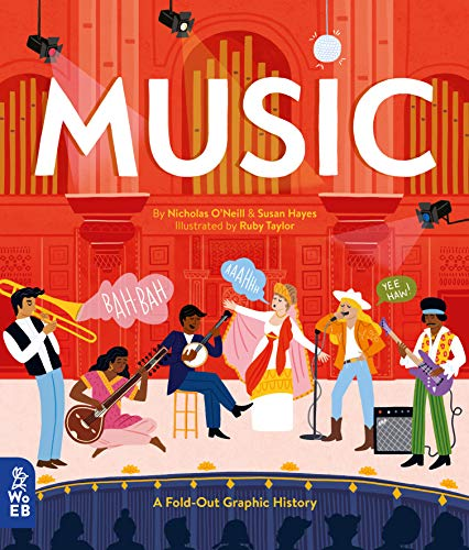 Compare Textbook Prices for Music: A Fold-out Graphic History Illustrated Edition ISBN 9781999967949 by O'Neill, Nicholas,Hayes, Susan,Taylor, Ruby