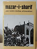 Mazar-i-Sharif and North-Central Afghanistan