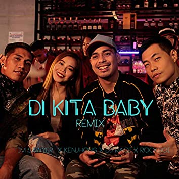 Di Kita Baby (feat. Tim Sawyer, Kenjhons & DJ Raqi)