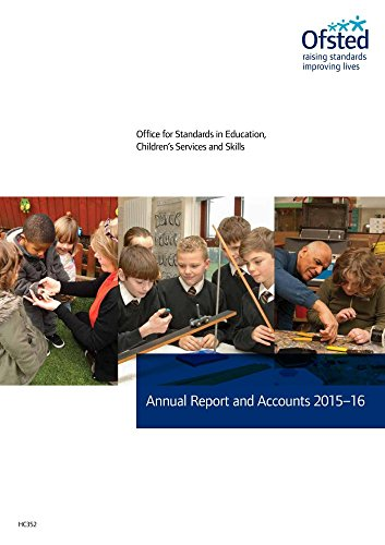 Office for Standards in Education, Children's Services and Skills annual report and accounts 2015-16: (for the year ended 31 March 2016) (House of Commons Papers)
