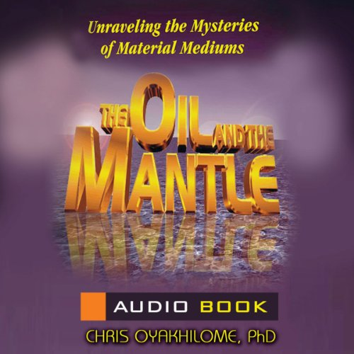 The Oil and the Mantle audiobook cover art
