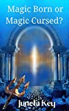 Magic Born or Magic Cursed? : Short Story Collection
