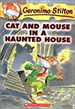 Cat and Mouse in a Haunted House (Geronimo Stilton)